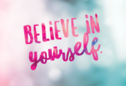 Self-Confidence - Believe in Yourself
