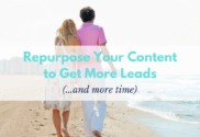 Repurpose Your Content to Get More Leads